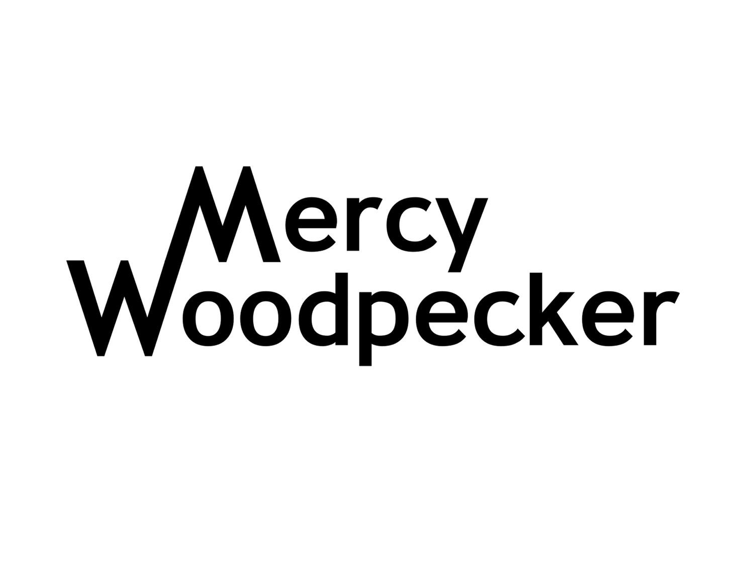 Mercy Woodpecker